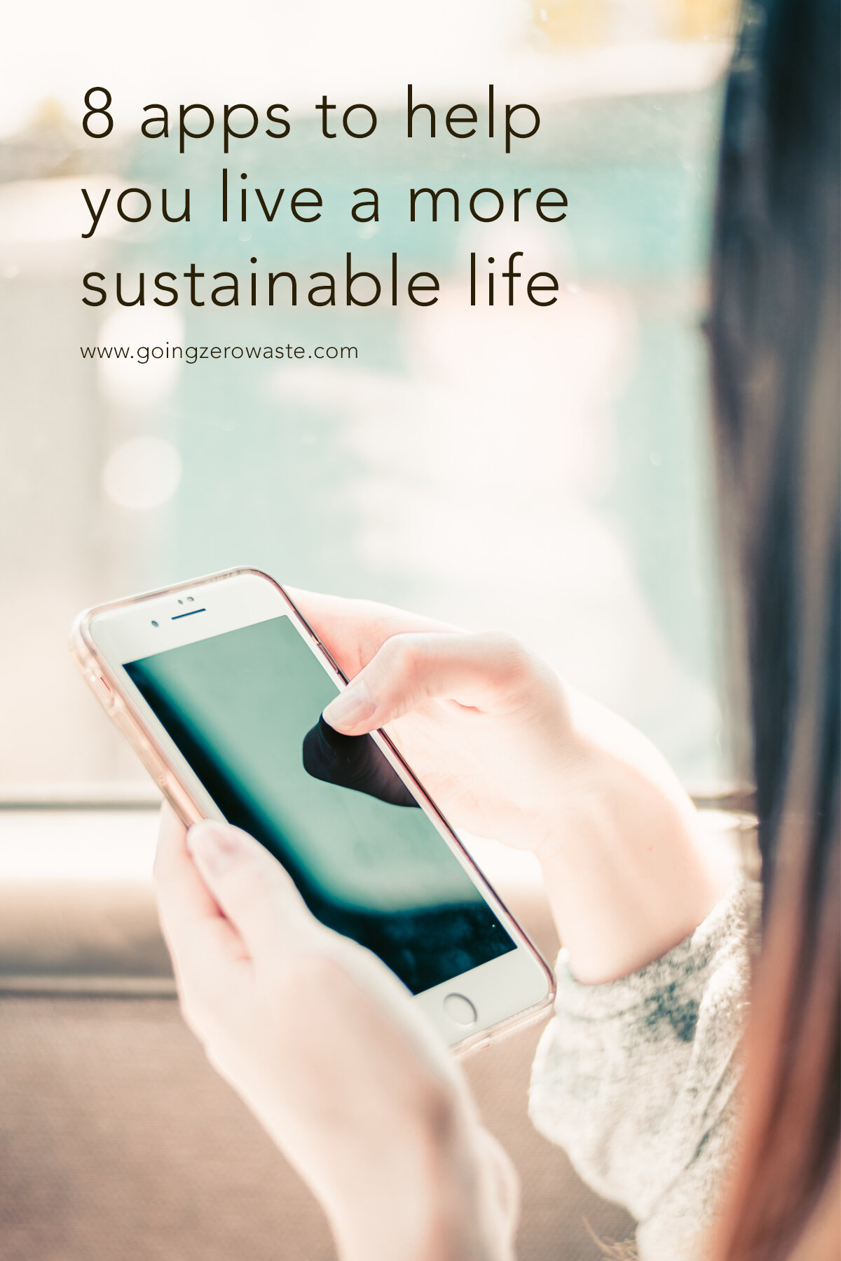 8 Apps to Help you live a more sustainable life from www.goingzerowaste.com #apps #sustainable #zerowaste #ecofriendly #gogreen #tech #eco