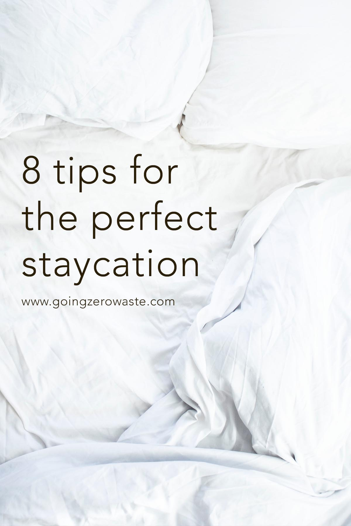 8 tips for the perfect staycation from www.goingzerowaste.com #zerowaste #ecofriendly #sustainable #travel #staycation #exploreyourtown #travelideas