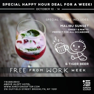 Well, we know you're not quite  free  from work, but in spirit of embarking into holiday season, we're bringing you a sweet & minty Happy Hour perfect for all occasions.   New Happy Hour Specials (Oct 10-16) Fresh start each week, with new speciality cocktails and brews!   Malibu Sunset Cocktail   $10   Malibu rum, lemon, pineapple,raspberries,mint   Tiger Beer   $6    Golden pale lager brewed in Singapore