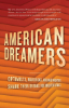 American Dreamers – Optimists, Mavericks, and Mad Inventors Share Their Dreams for Brighter Futures