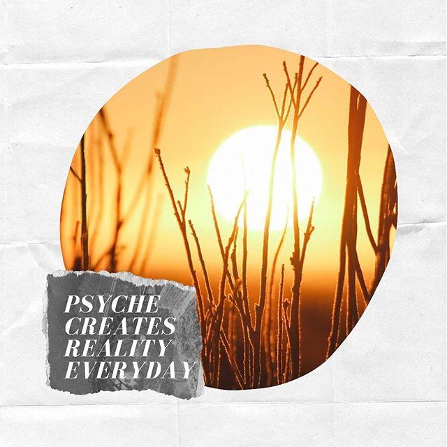 Psyche Creates Reality Everyday. ✨