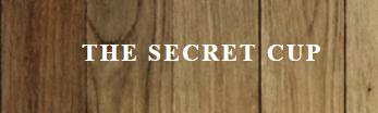 The Secret Cup