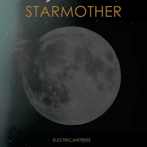 "star mother // ""Electric Mistress"""