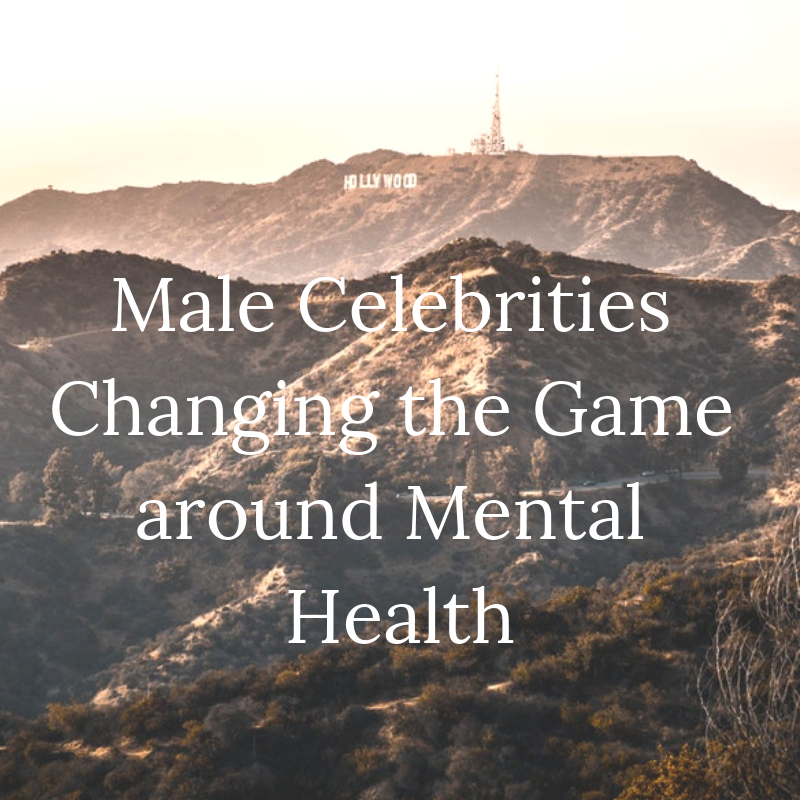 Male Celebrities Changing the Game around Mental Health.png