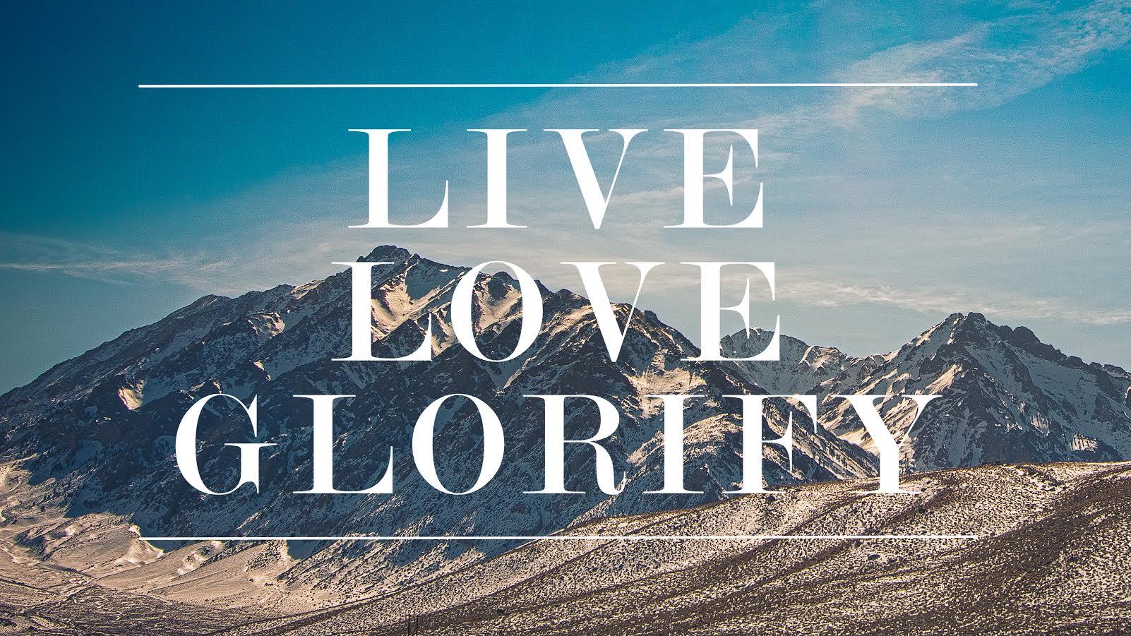 Live Love Glorify.jpg