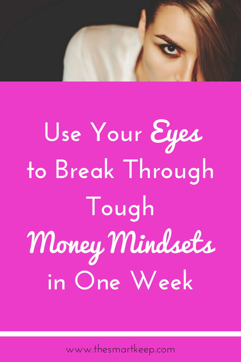 Use your eyes to break through tough money mindsets and blocks in one week. How I used EMDR to become more successful.