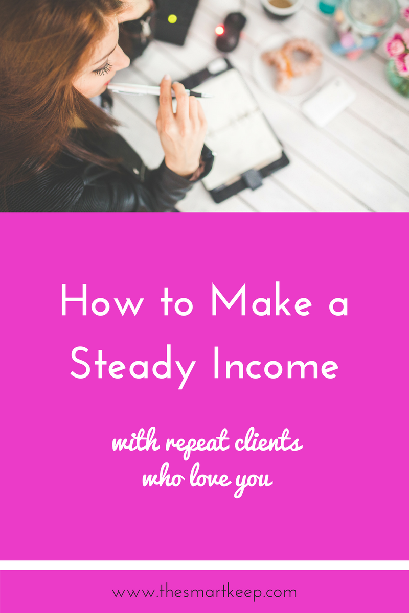 Do you ever find yourself in the feast or famine game of entrepreneurship? Learn how to make steady income with repeat clients who LOVE your business. Click to read the post.