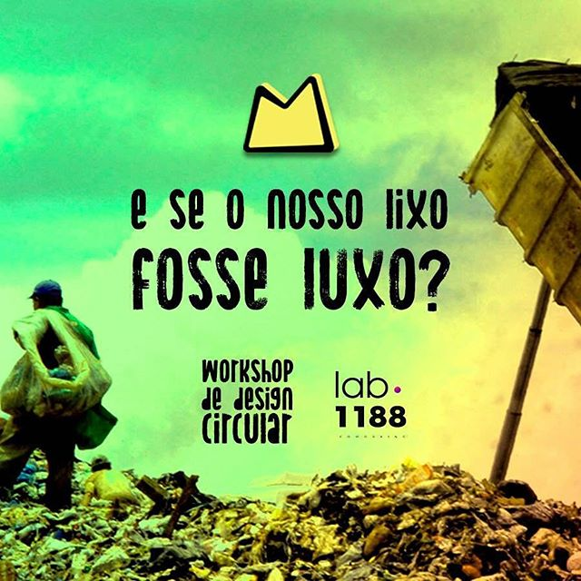 What if our trash was lux?  Circular Design Workshop in Santa Maria, south of Brazil, on the 29/09