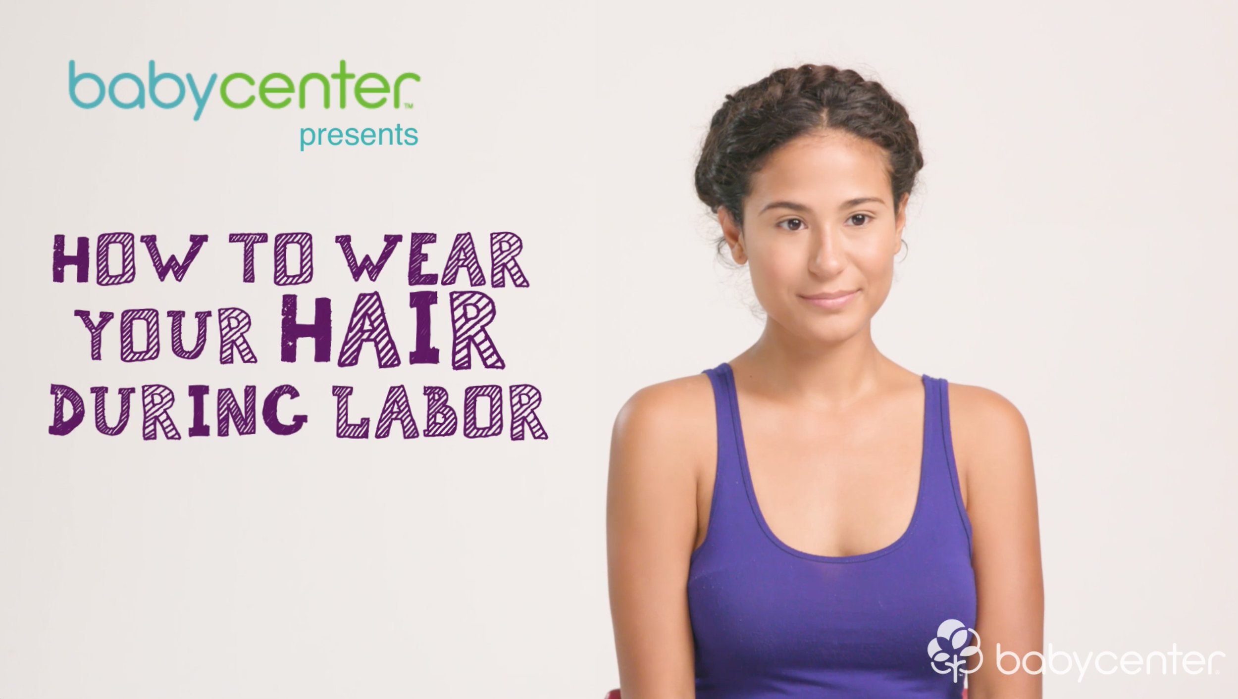 HOW TO WEAR YOUR HAIR DURING LABOR