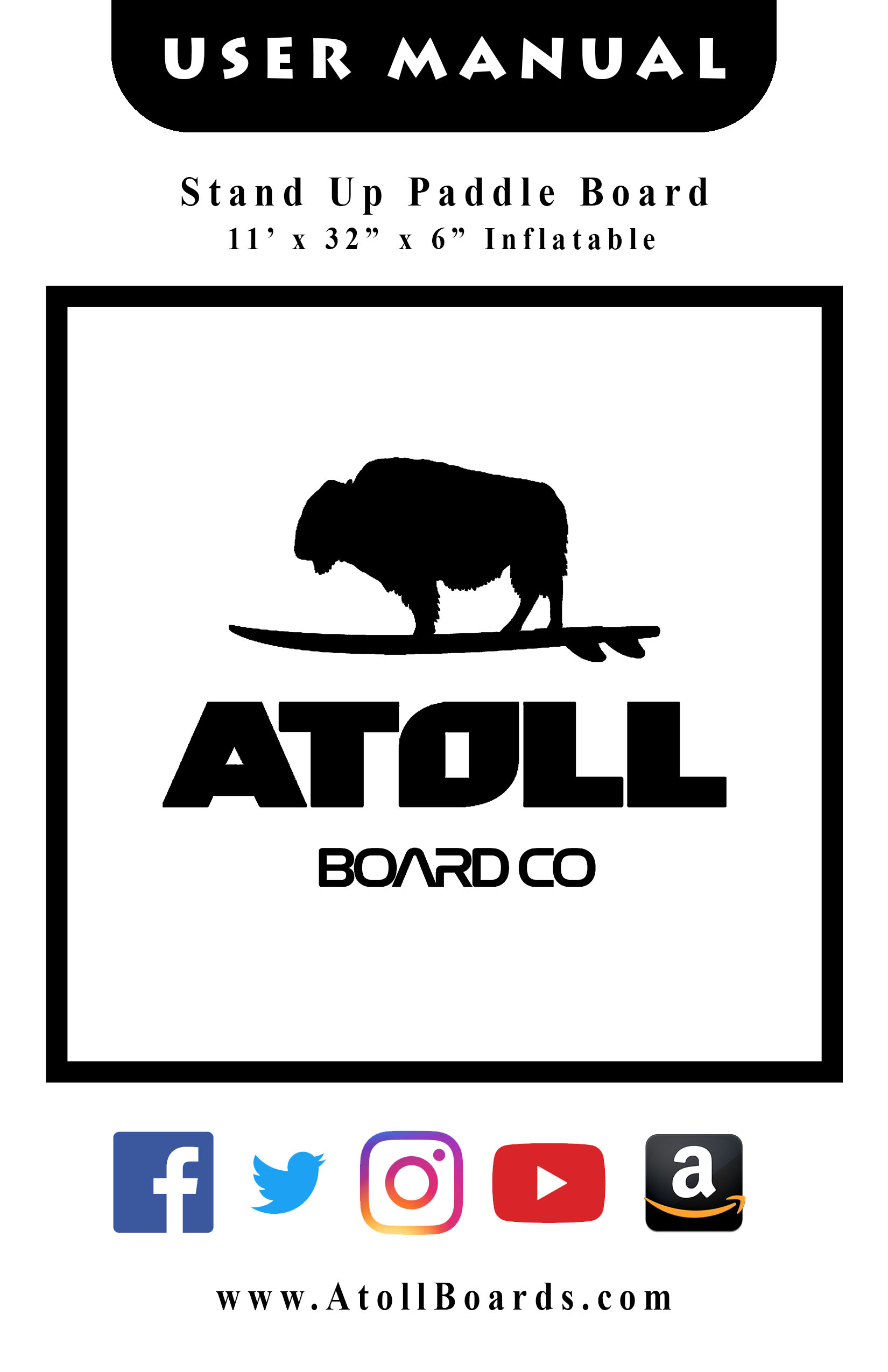 2019 ATOLL iSUP USER MANUAL - 2019 Atoll Boards 11 foot Inflatable StandUp PaddleBoard package user's Manual (Readable PDF Version)(Printable PDF Version)