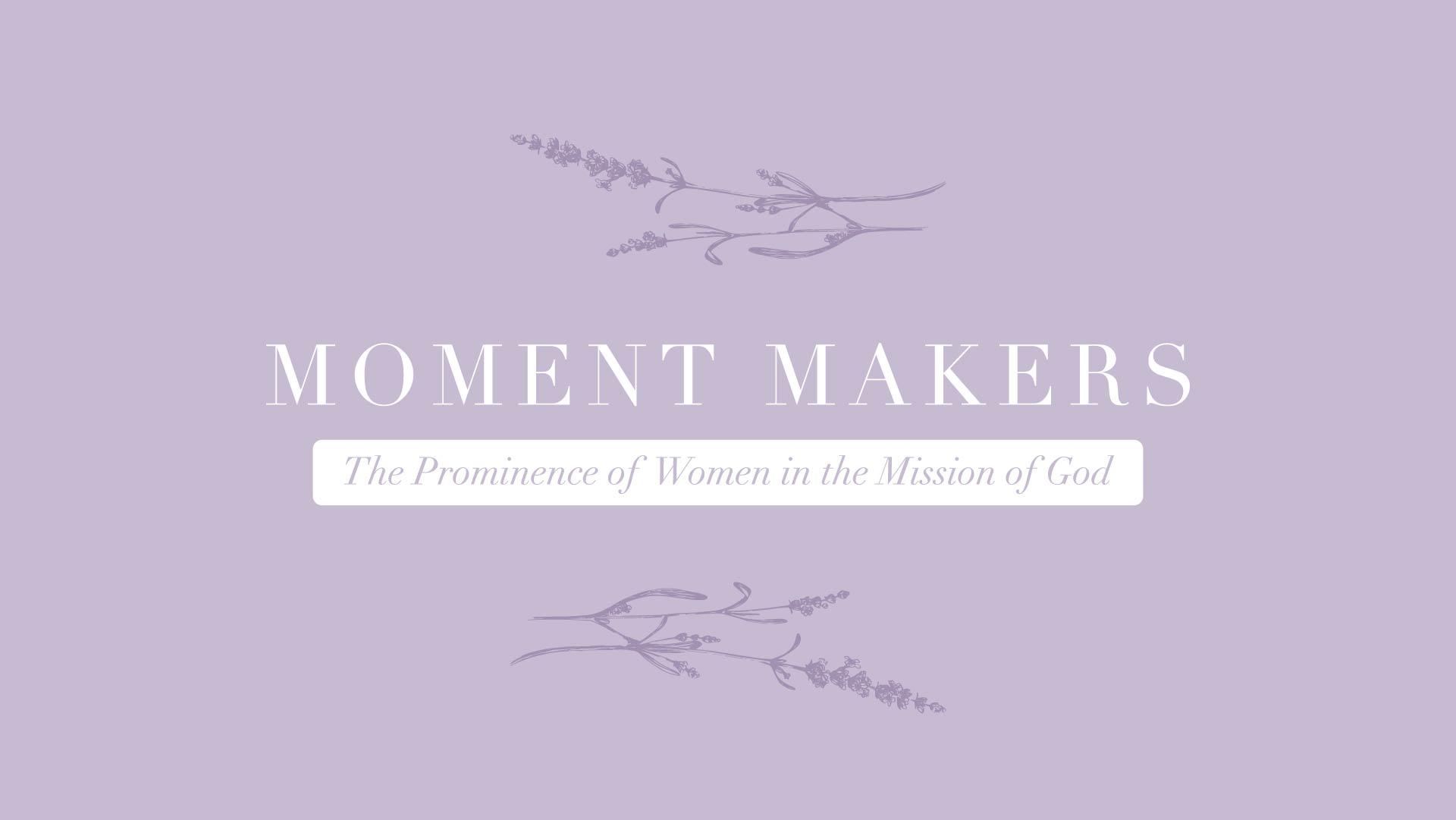 Moment Makers Sermon Series 2019-02.jpg