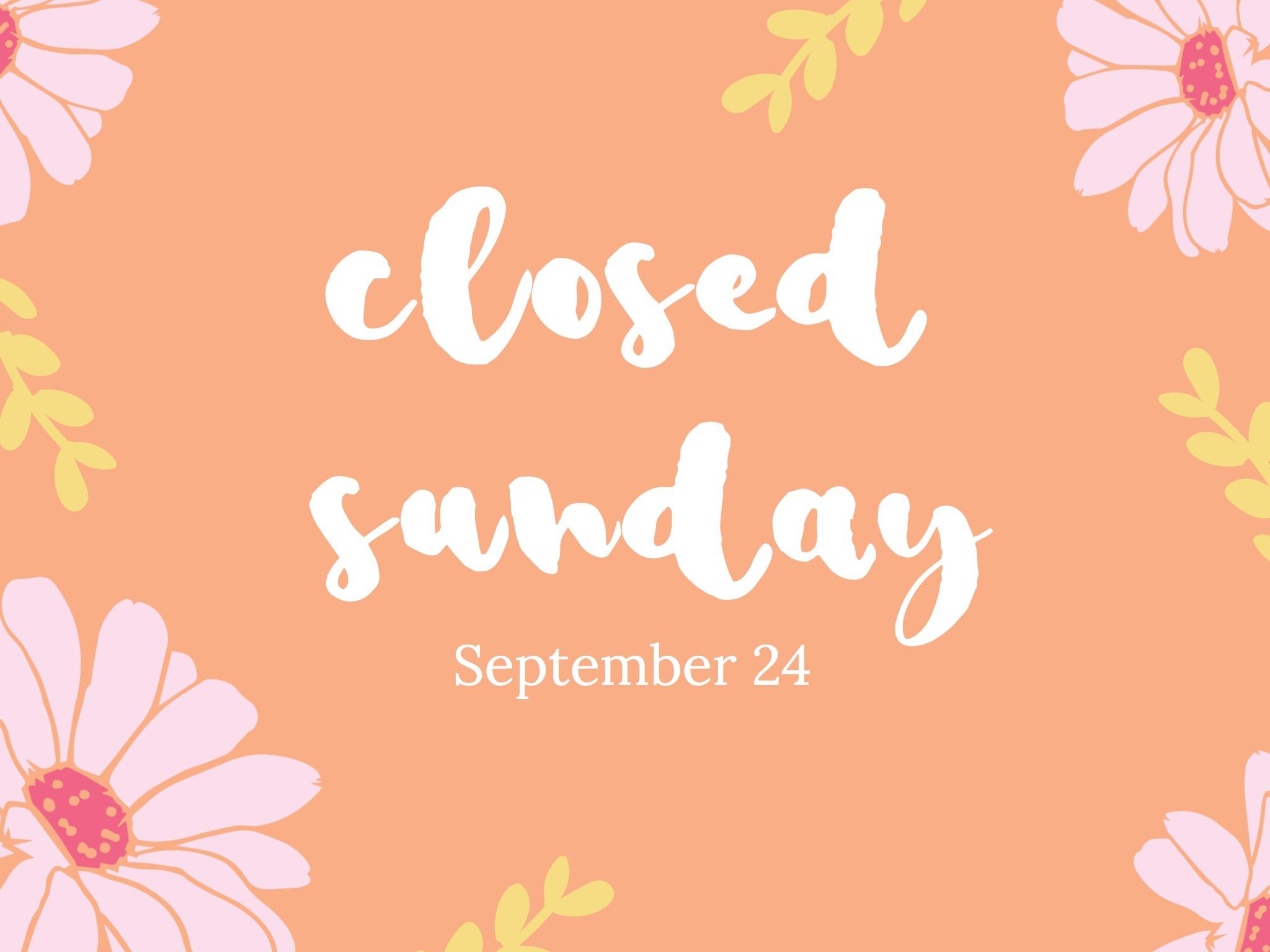 Closed Sunday.jpg