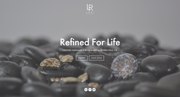 LORI ROCHELLE | certified fairmined jeweler in California.  designed their website with Huson Creative.
