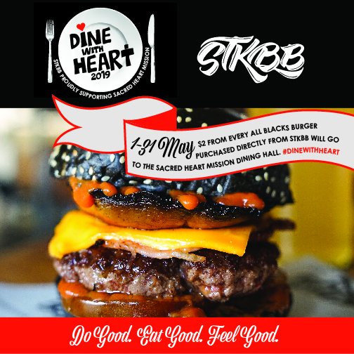 DONATING $2 from every ALL BLACKS BURGER SOLD - STKBB proudly supports Sacred Heart Mission again for Dine with Heart. It's an opportunity for every Melbournian, through their love of food, to support those in need.During May, We will donate $2 from each ALL BLACKS Burger sold directly through STKBB to Dine with Heart. Together, we can help provide meals for those in need. So come and enjoy a tasty burger do your bit for our community.