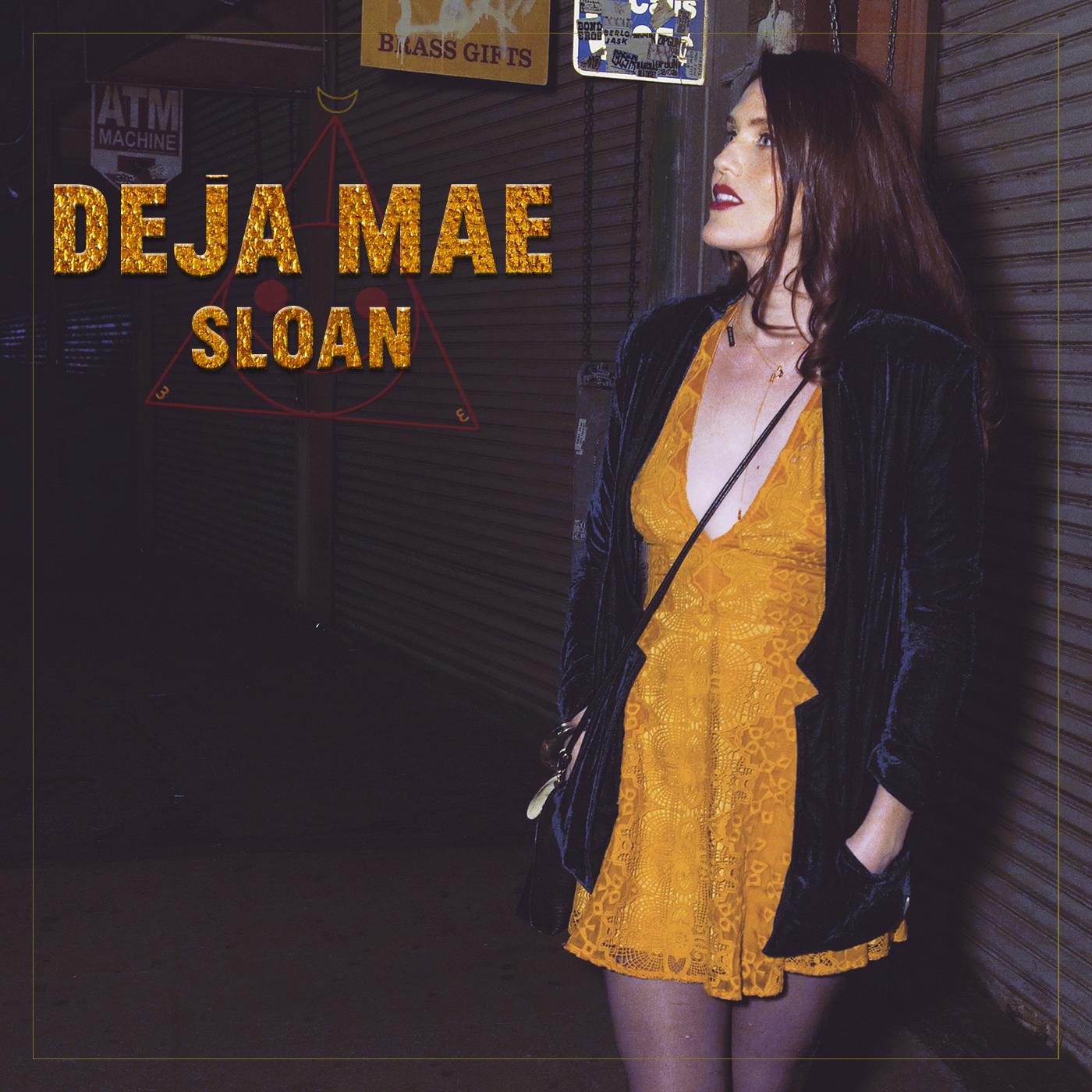 SLOAN_DEJA_MAE_ALBUM_COVER.jpg