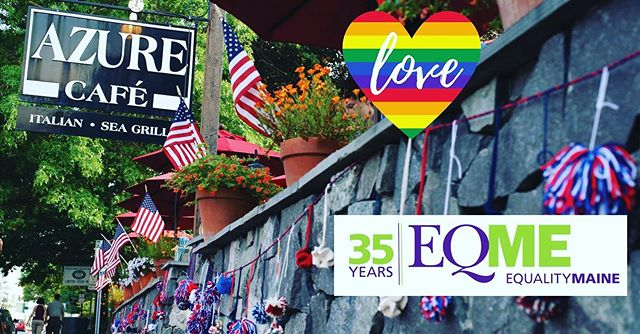 Azure Pride Day supports EqualityMaine, in honor of their now 35 years in pursuit of full equality.  10% of all proceeds received on Wednesday, June 26th will support this wonderful organization.  Celebrate Pride month with us!  Azure is proud to support our staff, friends, family and community in their struggle to achieve full equality.  We are honored to have EqualityMaine as our Facebook event co-host.  For Azure Reservations, please call 207.865.1237 during business hours or reservations can be requested online at azurecafe.com #freeportmaine #pride #mainepride #eatlocal #summercocktails #patioweather #equalitymaine