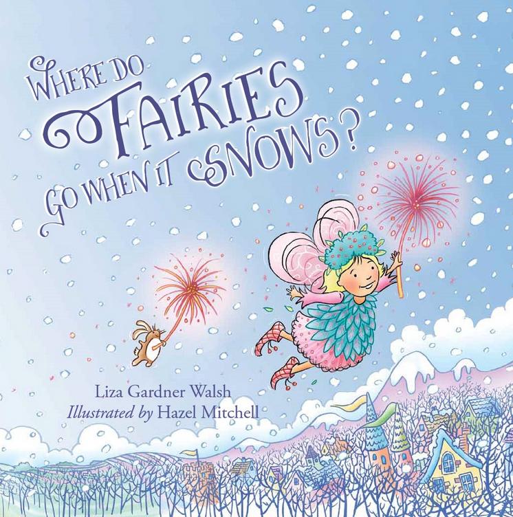 Where Do Fairies Go When It Snows - the book