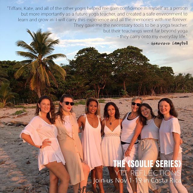 ". THE SOULIE SERIES {GENEVIEVE} It is my honour to introduce @g_n_v__ve a warm, soulful & authentic soul, who joined us from Montreal. Just thinking about this human makes me smile (we miss you Genny)! Here's a peek into her reflections following our 200hr @pureyogaottawa Yoga Teacher Training Intensive in Costa Rica last year & what's coming next: P.S. Claim your spot with us THIS YEAR, Nov 1-19, they're filling fast, link in bio. ""THE PLACE   We got to practice in a beautiful Yoga Shala, every day, in the middle of the jungle with monkeys, birds & all other wildlife that the Costa Rican jungle offers. Being in this magical place throughout the training was grounding, humbling, and made the experience that much more special.   We didn't have to worry about cooking (which seems mundane, but as it is an intensive YTT, you'll need all the time you can get to study, read, journal, connect with soulies, cuddle the many dogs and cats that roam the property or simply nurture any emotions that may arise during the experience), AND   The food was DELICIOUS. They catered to all dietary restrictions, and as I don't eat meat, I was pleasantly surprised by all of the vegetarian options provided. The food was creative, seasonal, local, healthy- it provided much needed nourishment for our learning brains & bodies!  THE TEACHERS   Now, let's talk about Tiffani & Kate. With Tiffani being a RMT, and Kate being a spiritual goddess, we got the best of both worlds. Tiff's knowledge of the human body (anatomy), safety cues & sequencing made me feel confident & comfortable in the aspect of yoga teaching that can be most intimidating. She taught us in a way that was fun, interactive & tangible - and even gave us a mini hands-on adjustment class.   Kate taught us about yoga philosophy (the 8 limbs of yoga, the yamas & niyamas, and lots of other juicy stuff), meditation, Pranayama (breathing & life force). The daily journaling & group discussions were incredibly healing for me, and planted many seeds in me that continue to grow today & I'm confident will blossom one day. Her knowledge & passion for all of these aspects of yoga are reflected in her teaching...""(continued in comments)!"