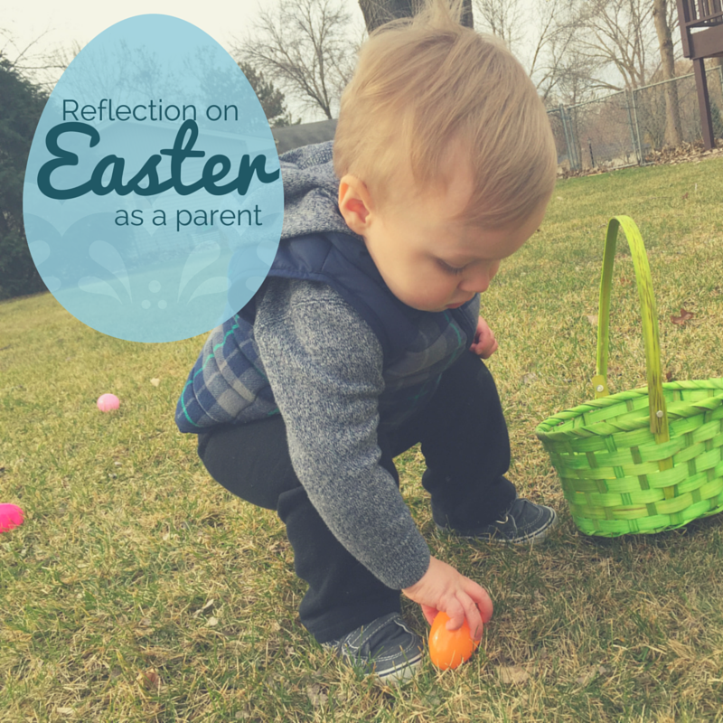 Reflection on Easter as a parent | momming is hard