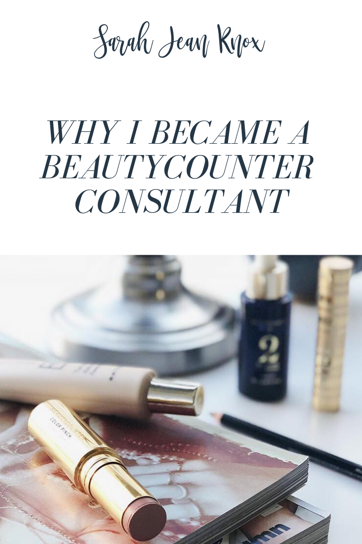 Why I became a Beautycounter consultant | Sarah Jean Knox | Helping Stay-at-home moms run businesses while running after their kids