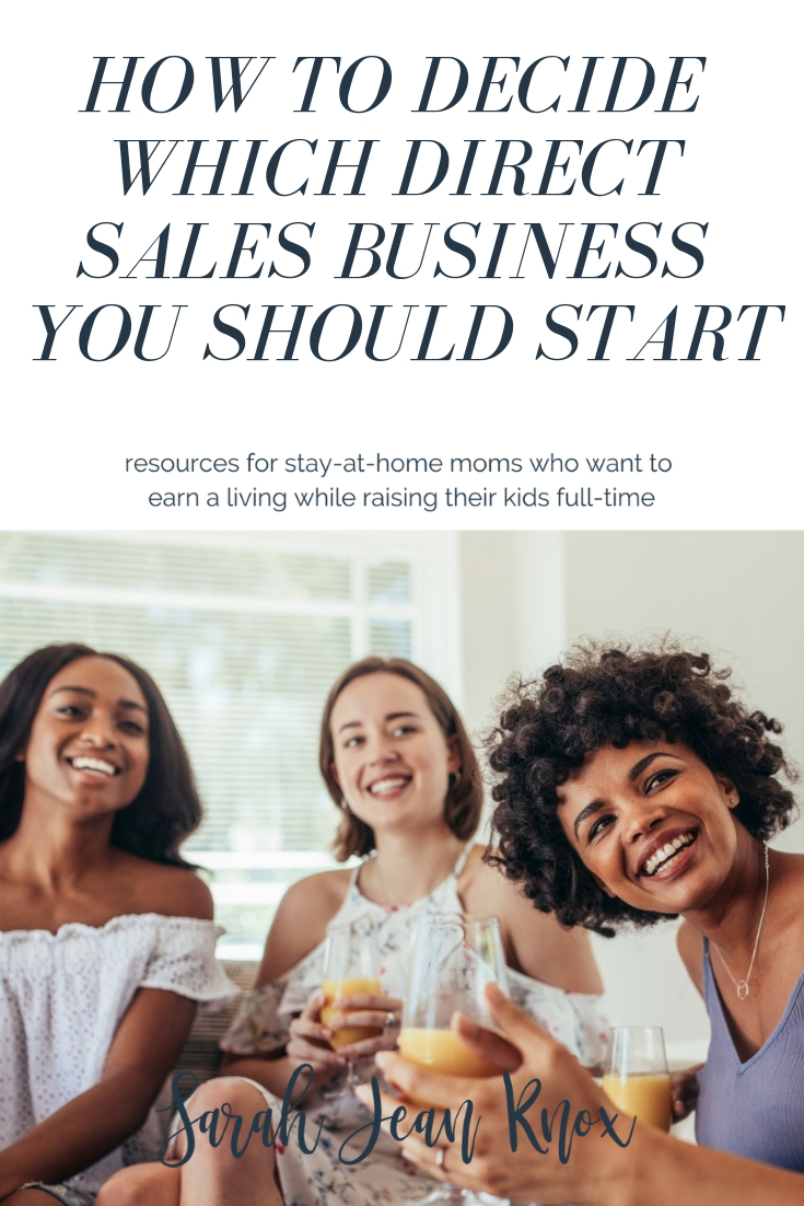 How to decide which direct sales business to start | Resources for stay-at-home moms who want to earn a living while raising their kids fulltime