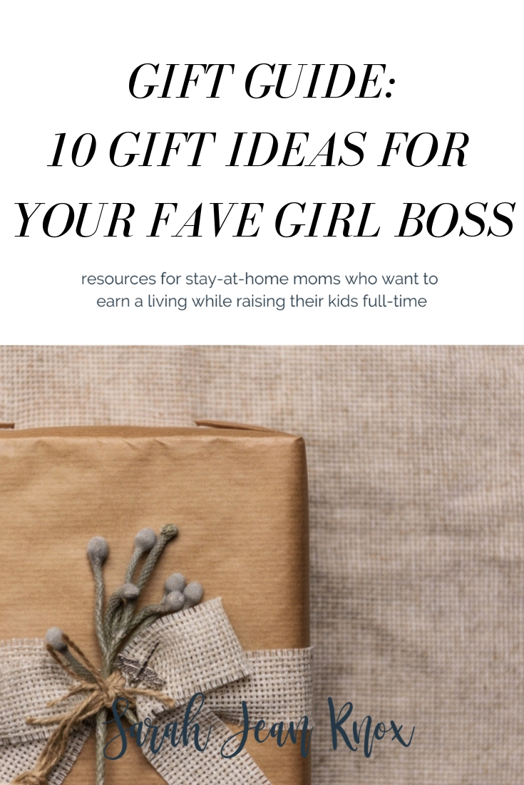 Gift Guide: 10 Gifts for your favorite girl boss | Sarah Jean Knox creates resources for stay at home mompreneurs