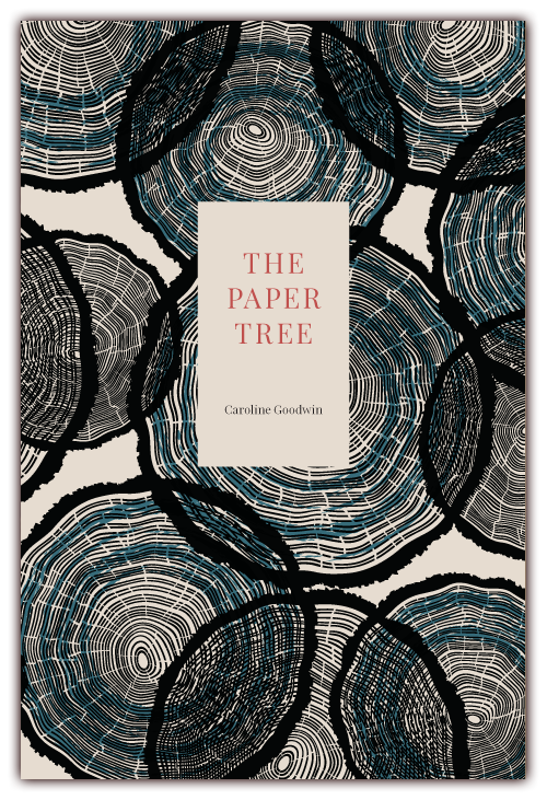The Paper Tree   (front cover) Poems by Caroline Goodwin CLICK IMAGE TO ENLARGE