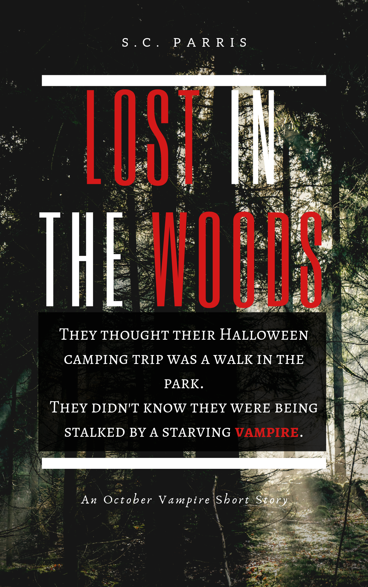 - LOST IN THE WOODS: An October Vampire Short Story: October 201918+ [TW: Blood]When Timothy, Tim for short, and his girlfriend Jessica go camping on Halloween night, Tim has plans to ask a very important question.The question he'll be asking, before the night is through, however, is