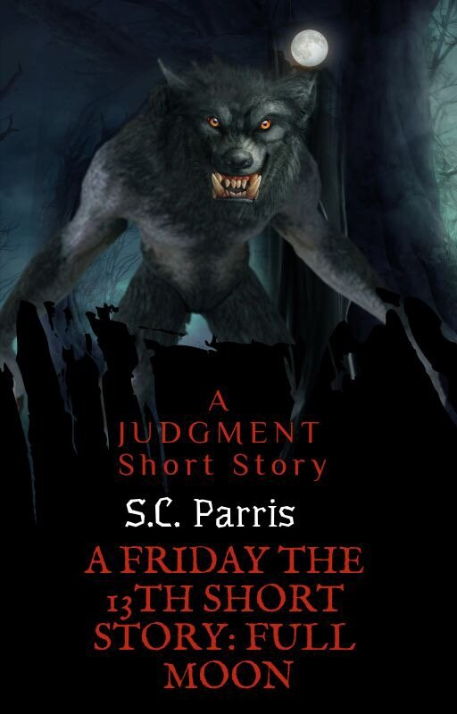 - A JUDGMENT FRIDAY THE 13TH SHORT STORY: A September 2019 Short StoryWhen Gabriel Caldwell finds himself outside Sylvia Ward's home, looking in, the normally cool-headed werewolf gets caught off guard by a vampire.A JUDGMENT, Friday the 13th short story perfect for the full moon.TW: Fighting, monsters.