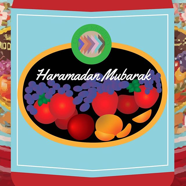 You see what i did there?  Haramadan Mubarak!  #haramadan #queermuslims #ifyouknowyouknow  Who wants to come over for iftar on Friday?