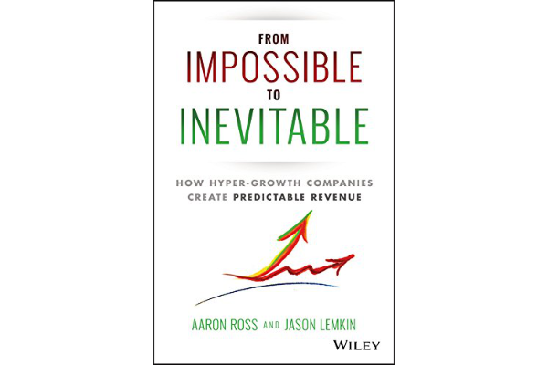 From Impossible to InevitableAaron Ross and Jason Lemkin - Written by the author of Predictable Revenue, the book has big boots to fill. It has been called