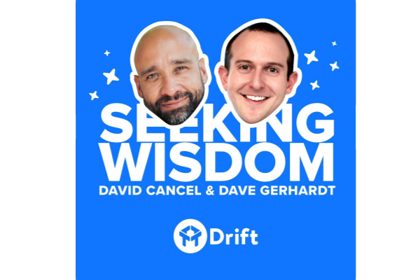 Seeking WisdomDavid Cancel and Dave Gerhardt - #35 People Don't Care About Your ProductDavid and Dave discuss the importance of understanding that no one cares about your products. It is your job to articulate well what is the superpower that your clients get from using your products. The episode built well upon the last month's focus.#45 Our Approrach to Content MarketingThere are so many things that Drift does so right. One of them is to have as much non-gated content as possible. Let it spread as far as conceivable. You don't give your contact info when you enter a brick and mortar store. So why would you do so on the web?#84 Unconventional Things We've Done To Grow DriftAnother great principle behind Drift's success is to scale one person at a time. They call it hand-to-hand combat, and it enforces focusing on their customers. The process combines both outbound and branding activities. There's also a lot of similarities to the insights in the