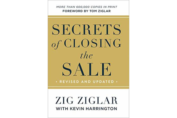 Secrets of Closing the SaleZig Ziglar with Kevin Harrington - The book looks into Zig's wisdom around sales. It also presents numerous practical examples of closing. The book could've been great handbook if it just wasn't that hard to follow.