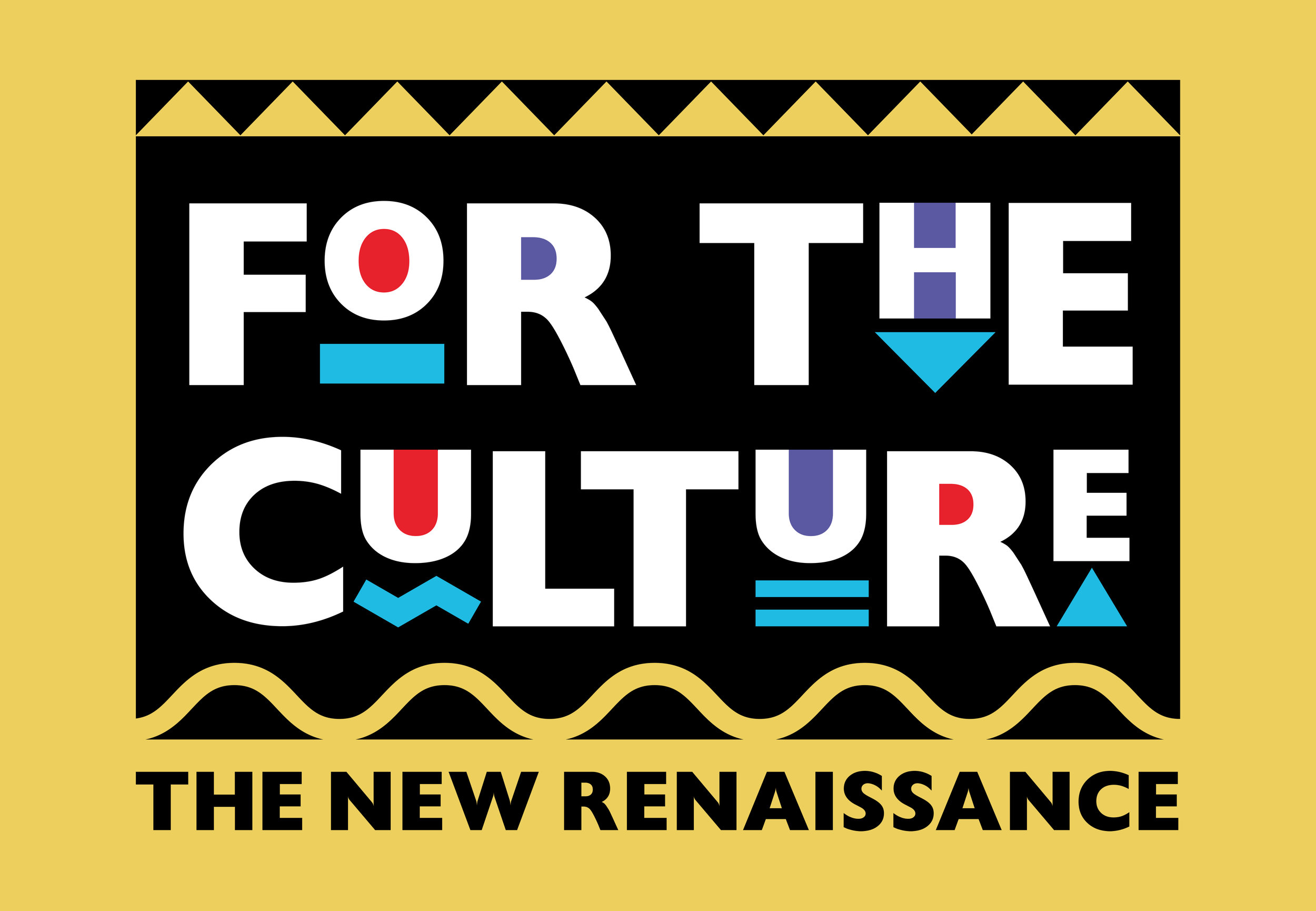 For the Culture (The New Renaissance2).jpg