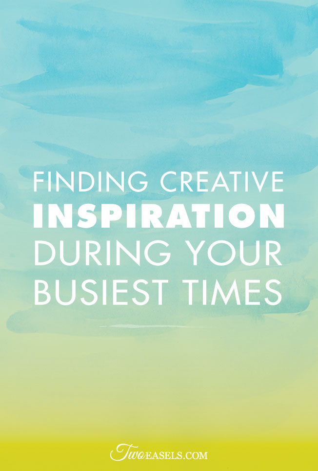 Finding Creative Inspiration During Your Busiest Times @BIvoryCreative