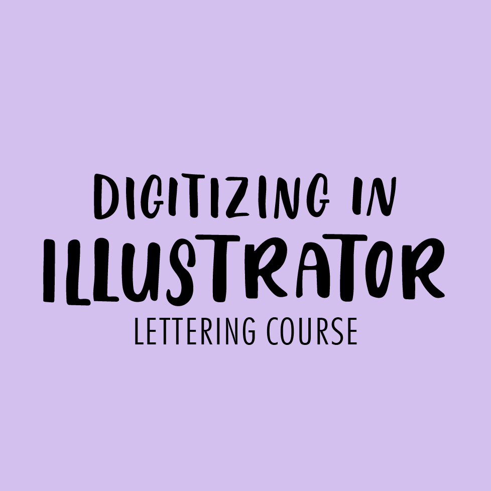 Digitizing your lettering in Adobe Illustrator course
