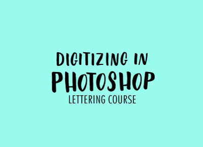 Learn how to digitize your lettering in Photoshop