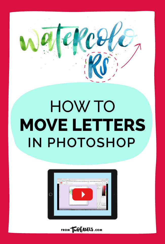 How to move your hand lettered letters or words in Photoshop