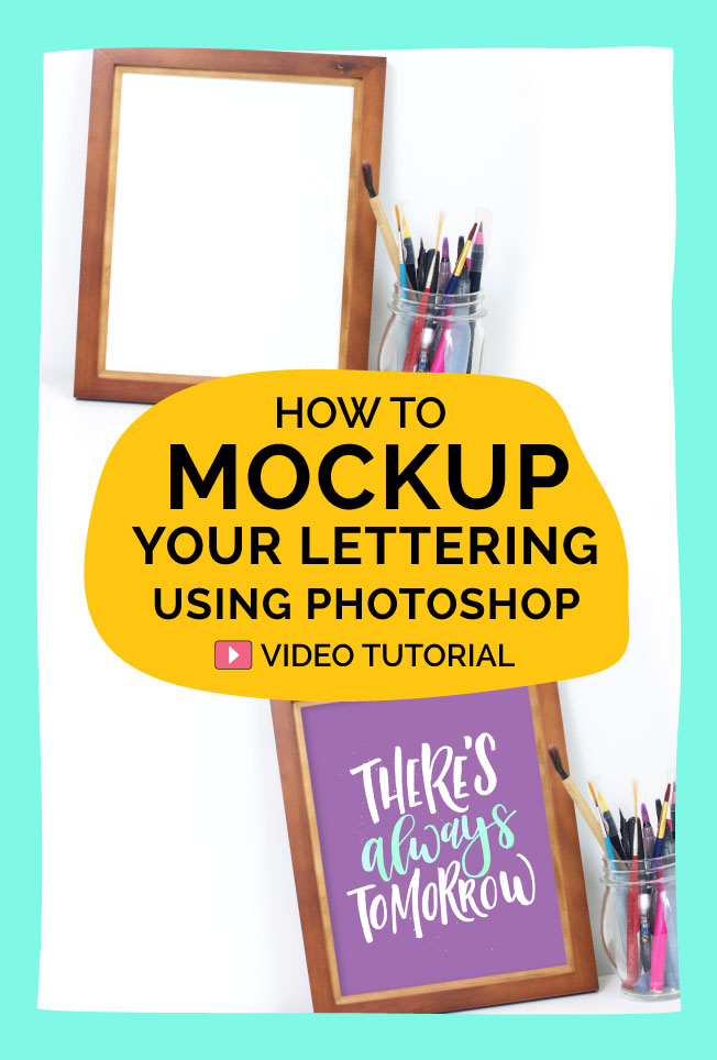 How to mockup your lettering inside a frame using Photoshop. Video tutorial part of the course.