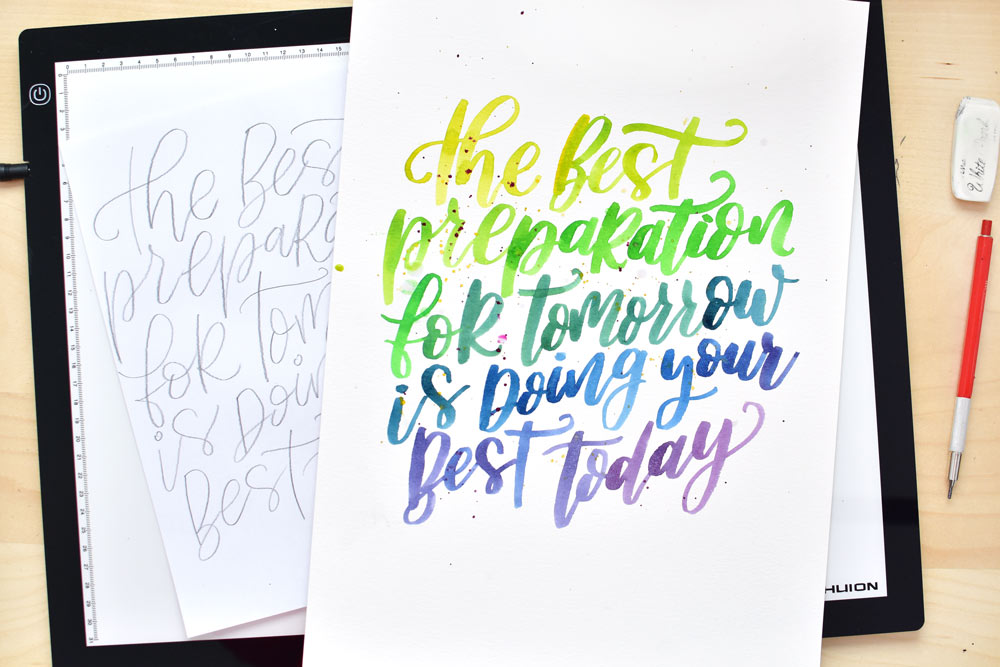 the best preparation for tomorrow is doing your best today. TwoEasels hand lettering with watercolor