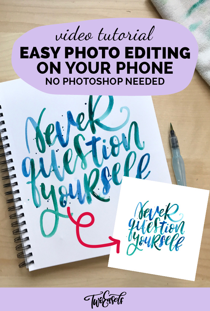 Easy photo editing on your phone. No Photoshop needed. Perfect for Instagram photos of your lettering.