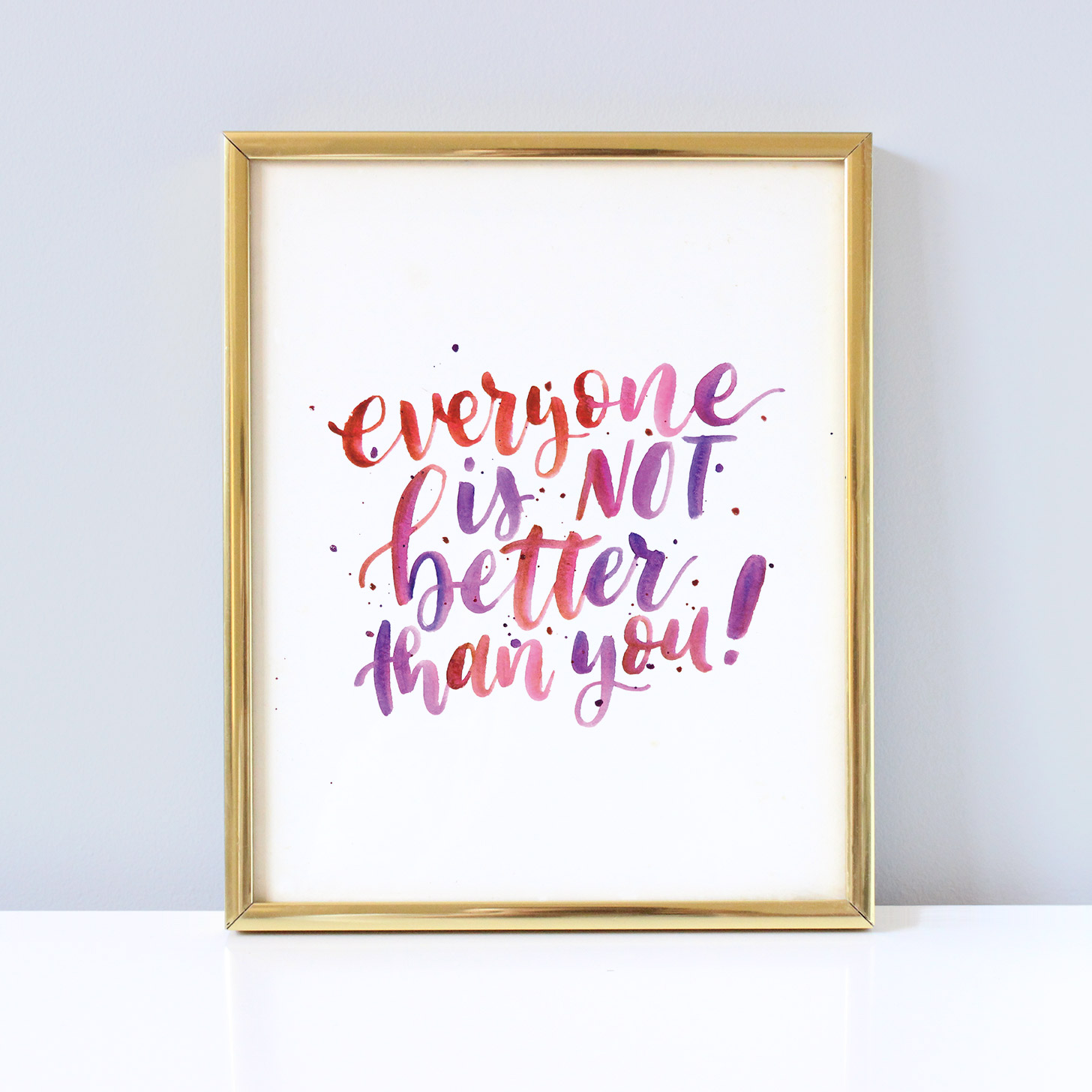 Everyone is not better than you. Inspirational printable and background @twoeasels