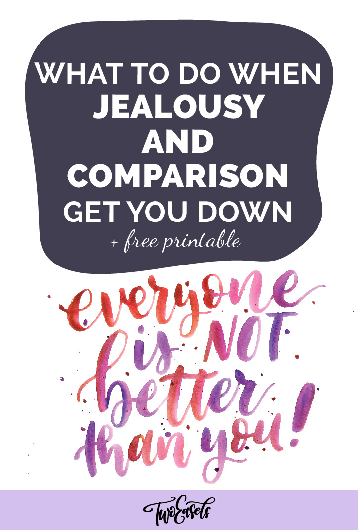 Jealousy and comparison got you down?