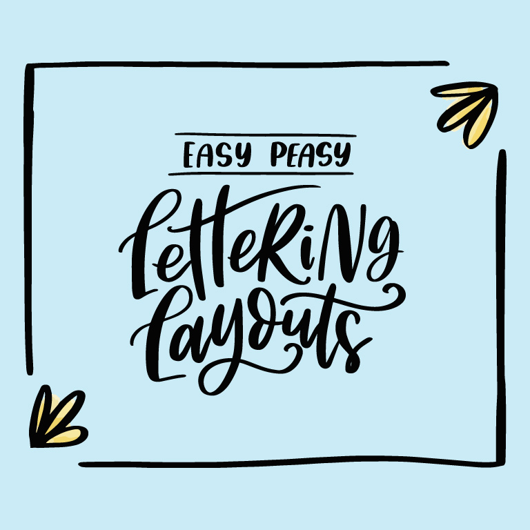 easy peasy lettering layouts class