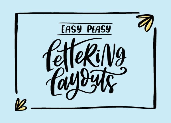 Easy Peasy Lettering Layouts Class by TwoEasels