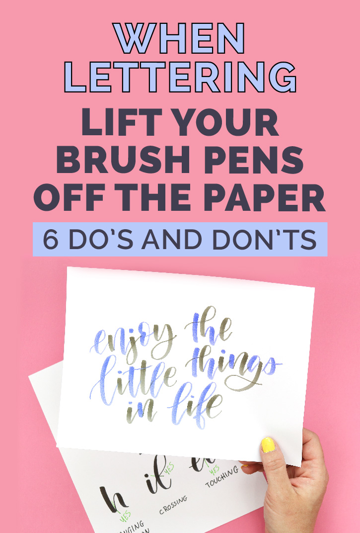 Lettering Tip: Lift your brush pen off the paper