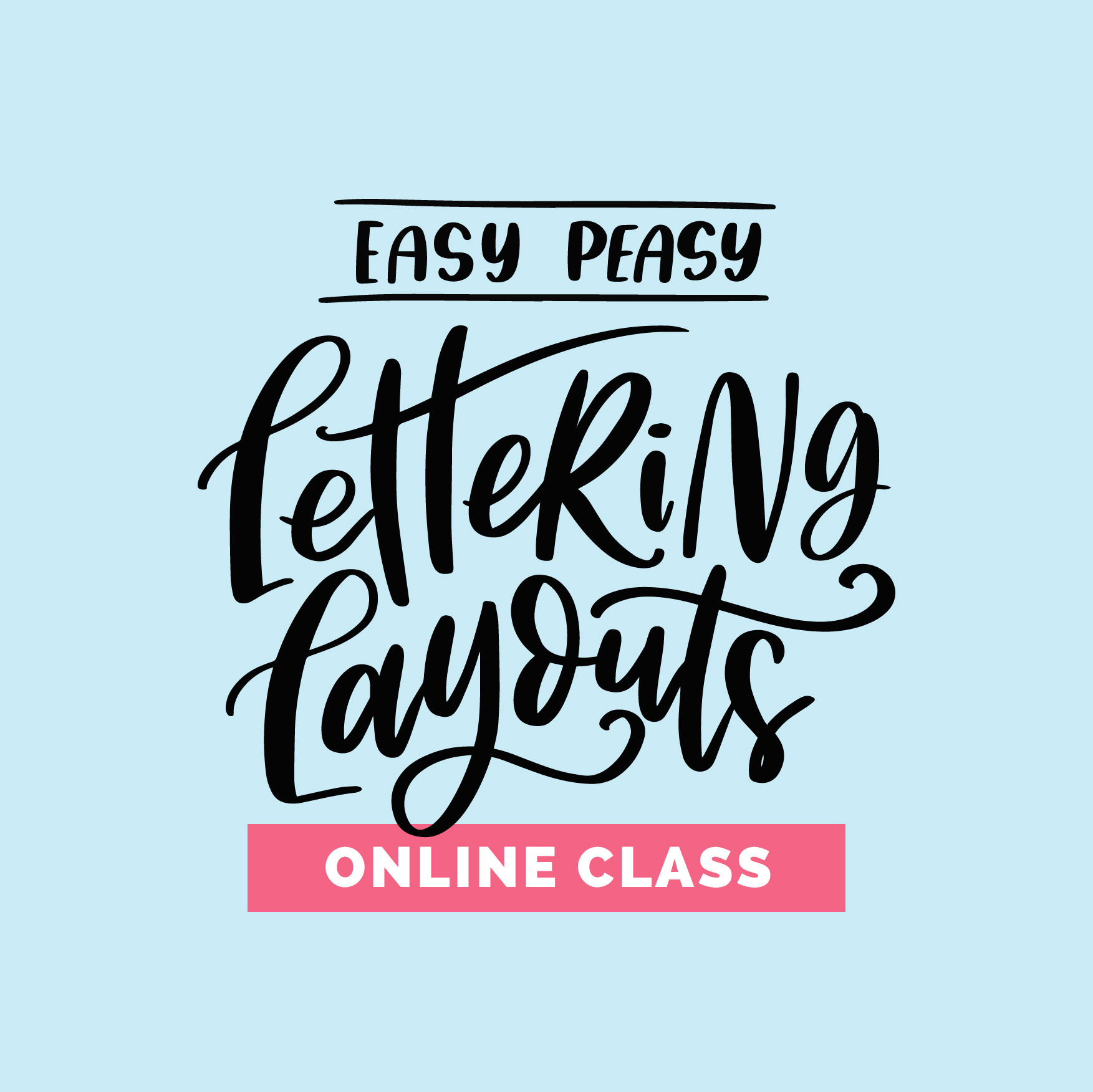 Easy Peasy Lettering Layouts beginners online class