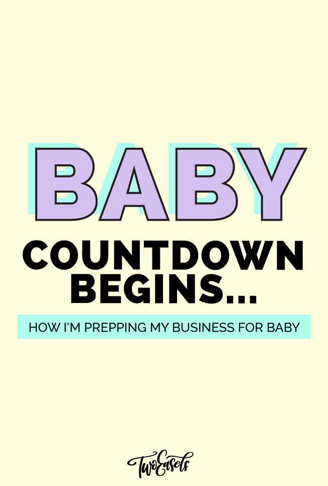 how I'm preparing my business for baby