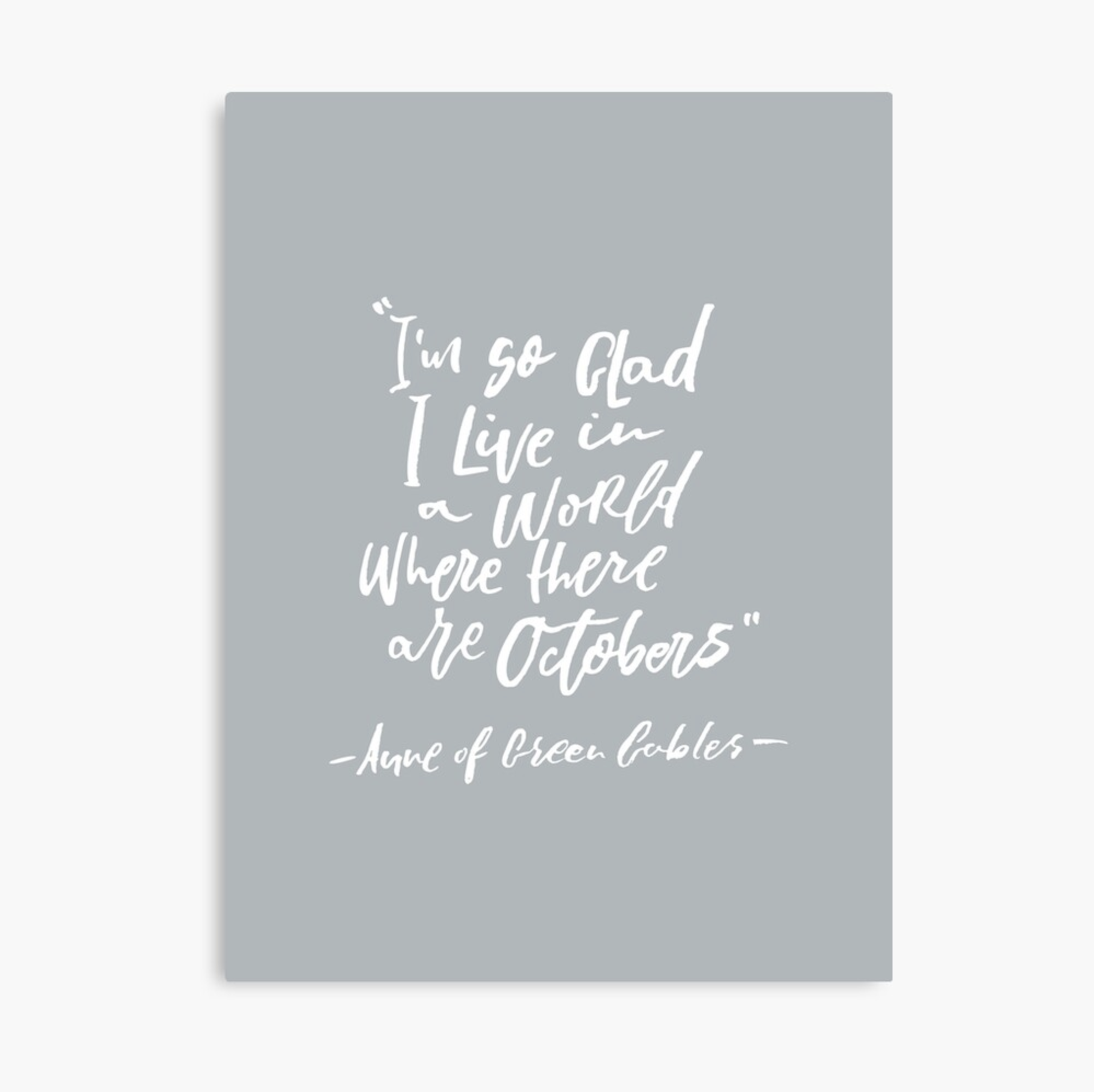 I'm so glad I live in a world where there are Octobers. quote print.