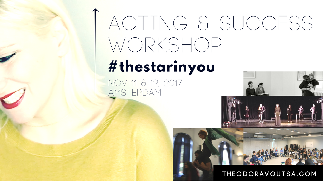 http://www.theodoravoutsa.com/upcoming-events/actingandsuccessworkshop